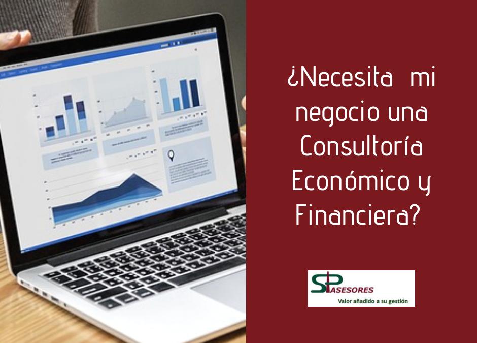 ¿Necesita mi negocio una Consultoría Económico y Financiera?
